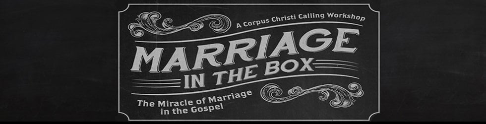 Corpus Christi Workshops - Marriage in the Box