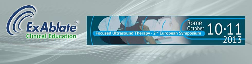 Focused Ultrasound Therapy  - 2nd European Symposium  2013
