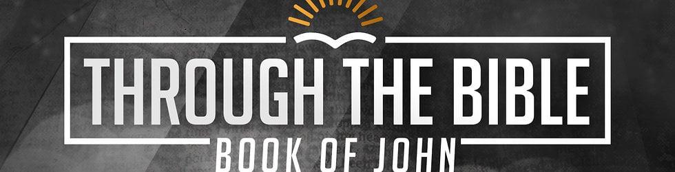 Through The Bible: Book of John
