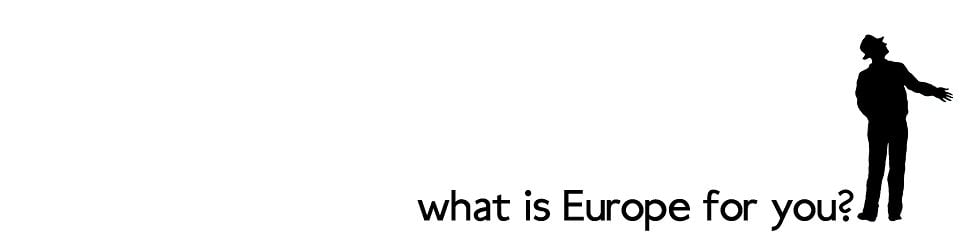 What is Europe for you?