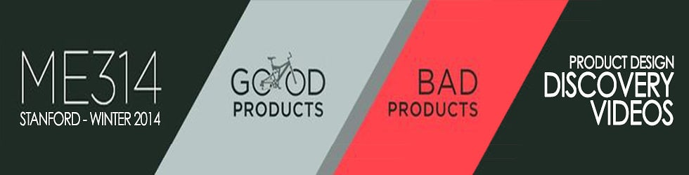 2014 Discovery Videos - Good Products Bad Products - ME314