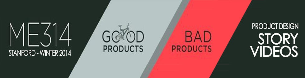 Story Videos - Good Products Bad Products - ME314