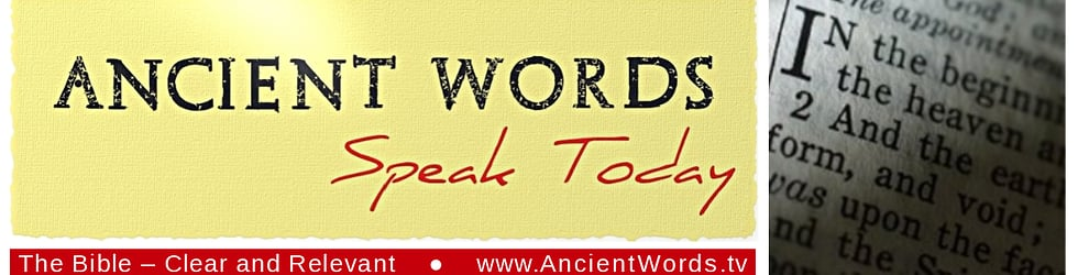 Ancient Words Speak Today