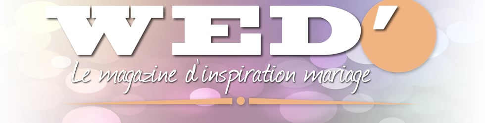 WED' - Le magazine d'inspiration mariage