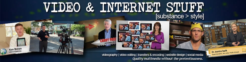 Video and Internet Stuff | Videography & Video Services | Ann Arbor, Dexter Michigan