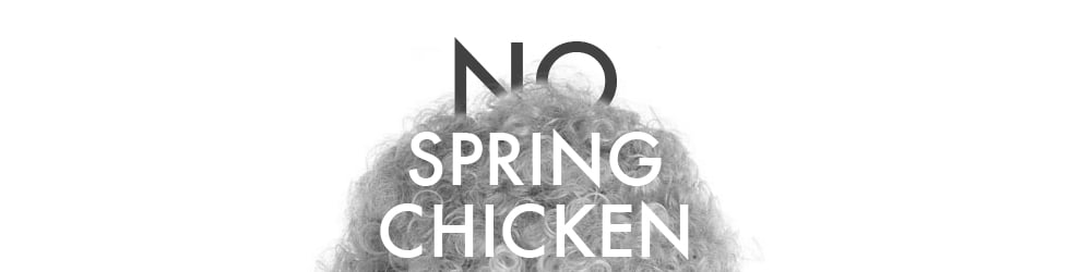 No Spring Chicken