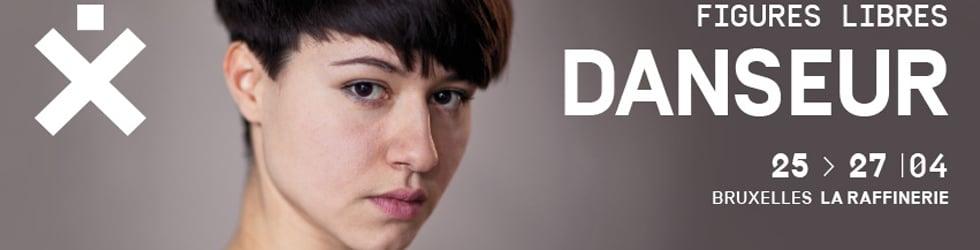 DANSEUR / Figures Libres - 25 > 27.04.2014