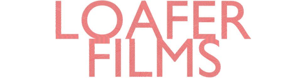 Loafer Films