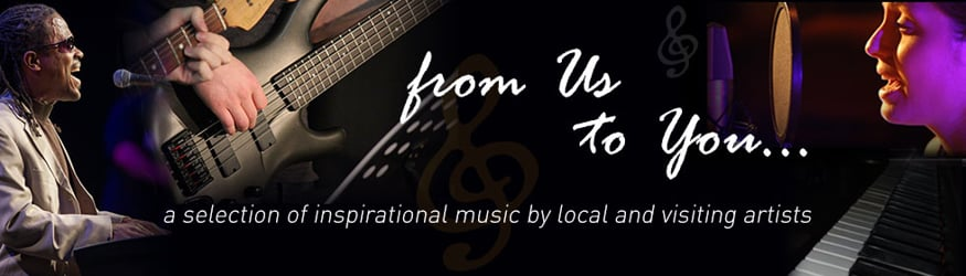 Inspirational Music From Us to You...