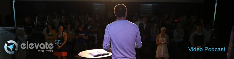 Elevate Church Video Podcast