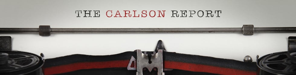 The Carlson Report