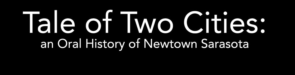 Tale of Two Cities: An Oral History of Newtown Sarasota