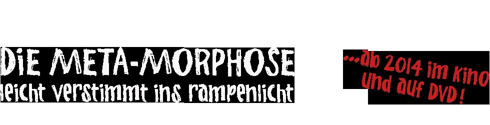 DIE META-MORPHOSE