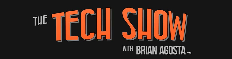 The Tech Show, with Brian Agosta