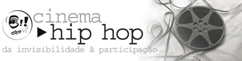 CINEMA HIP HOP: da invisibilidade à participação