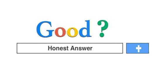 Good Question--Honest Answer