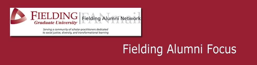 Fielding Alumni Focus