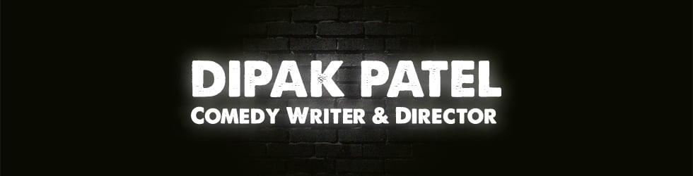 Dipak Patel - Comedy Director
