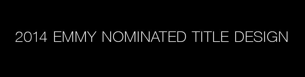 2014 Emmy Nominated Title Design