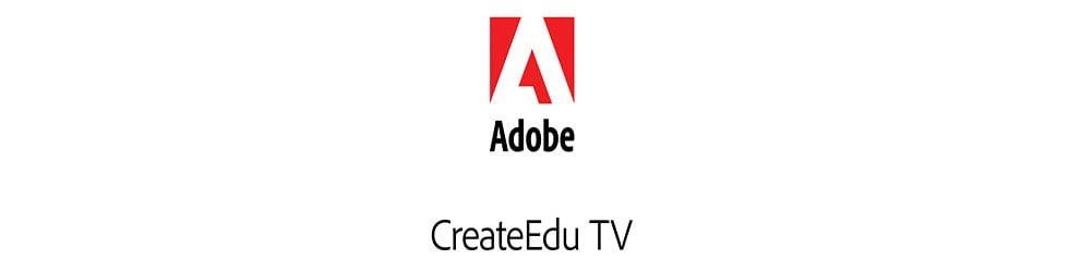 Adobe CreateEDU TV (#createEDU)