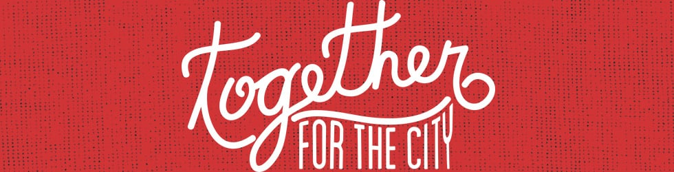 Together for the City: Why Membership Matters