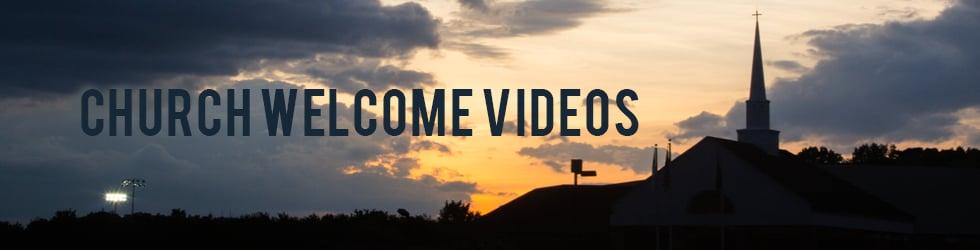 Church Welcome Videos