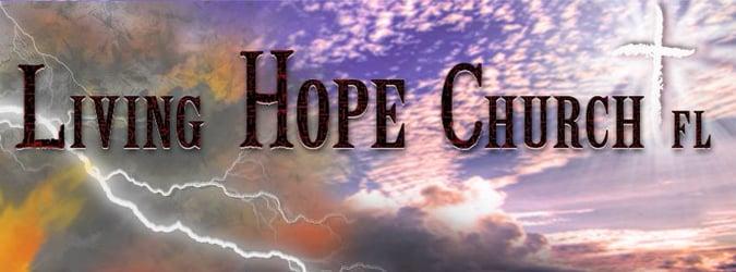 Living Hope Church FL - week by week on video