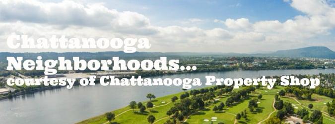 Chattanooga Neighborhoods courtesy of Chattanooga Property Shop