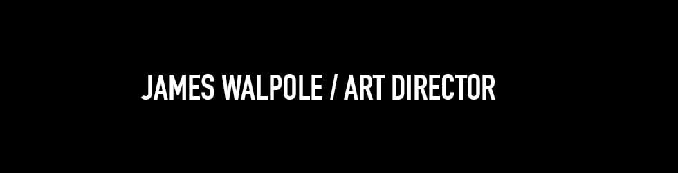 James Walpole | Art Director