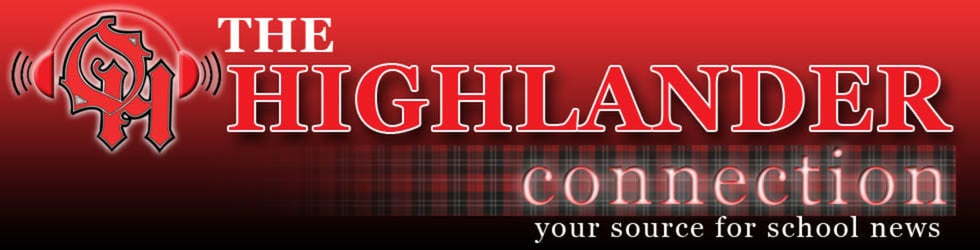 The Highlander Connection - Your Source for School News