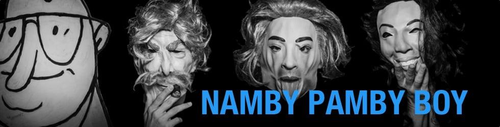 NAMBY PAMBY BOY