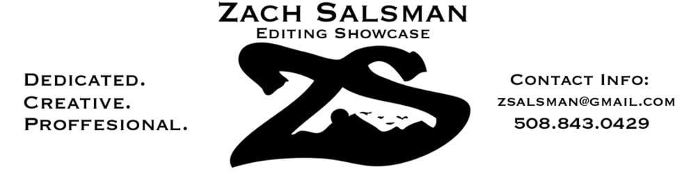 Zach Salsman: Editing Showcase