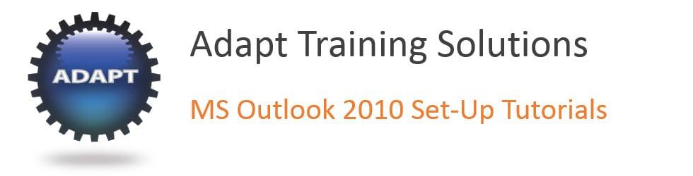 Outlook 2010 Set-up - Tutorials 3 & 4
