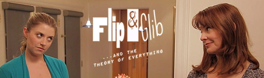 Flip and Glib...and the Theory of Everything
