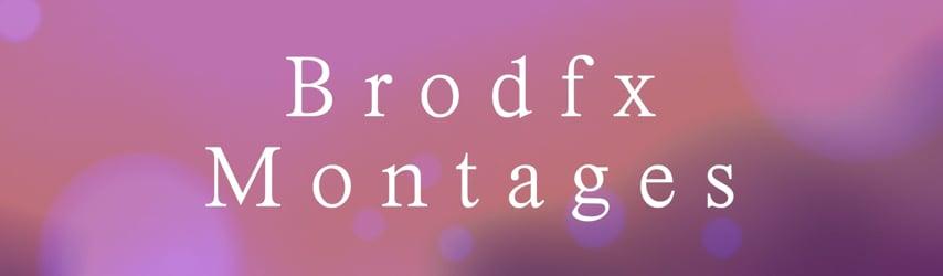 Brodfx Sample Montages