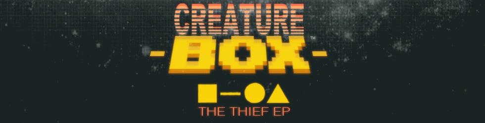 "Creature-Box ""The Thief EP"""