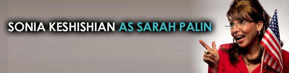 Sarah Palin Impersonator, Sonia Keshishian