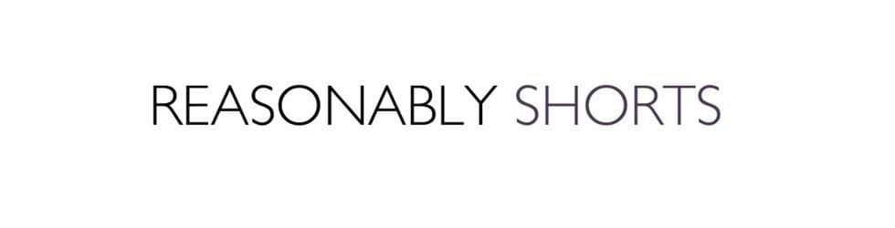 Reasonably Shorts