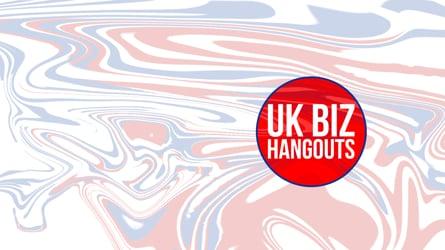UK Biz Hangouts