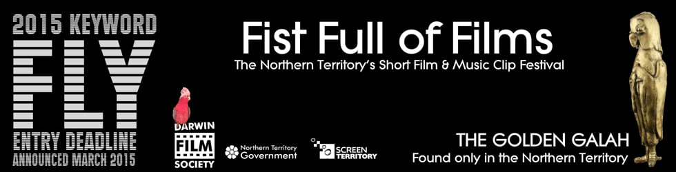 Fist Full of Films 2014 Festival NT