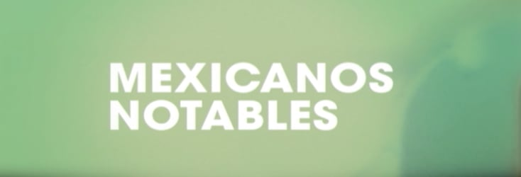 MEXICANOS NOTABLES