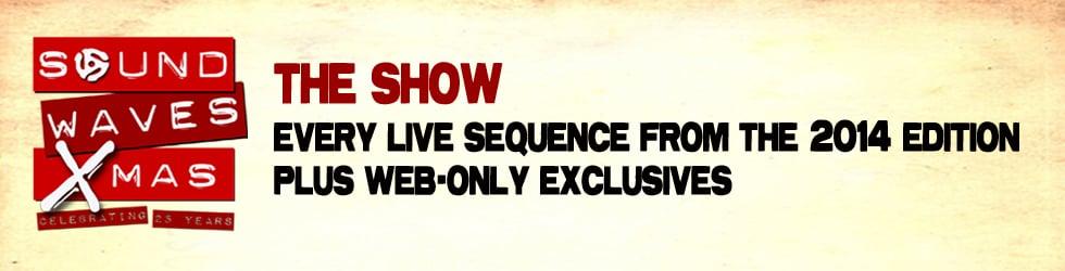 Soundwaves Xmas 2014: The Show