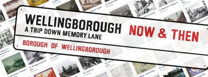 Wellingborough Now & Then