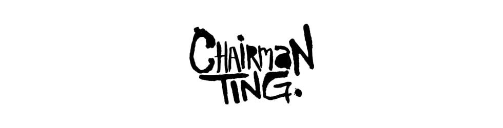 CHAIRMAN TING ART