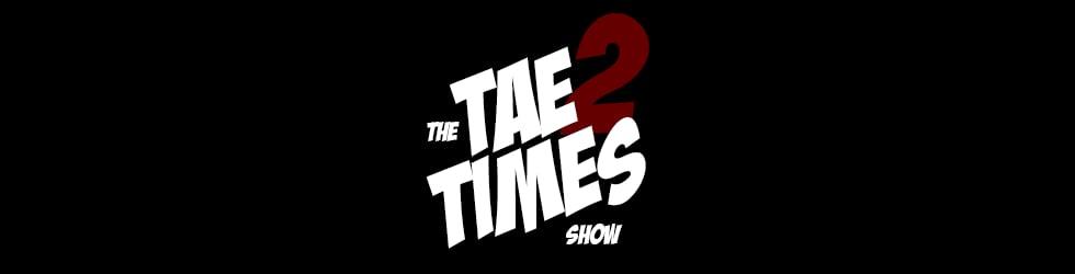 The Tae 2 Times Show - Season 1