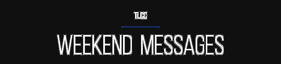 The Weekend at TLCC