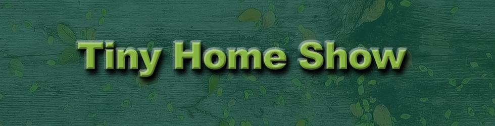 Tiny Home Show