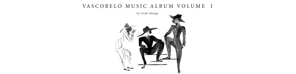Vascobelo Music album VOL. 1 by Lisah Adeaga