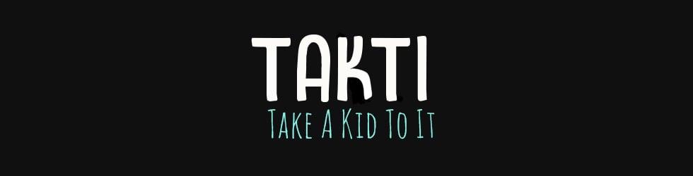 TAKTI: Take A Kid To It