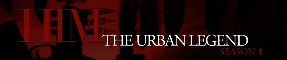 HIM - The Urban Legend (SEASON 1)
